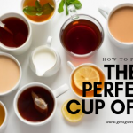 That's My Cup of Tea – How To Brew The Perfect Cup