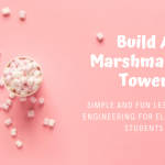 Build A Marshmallow Tower – Engineering