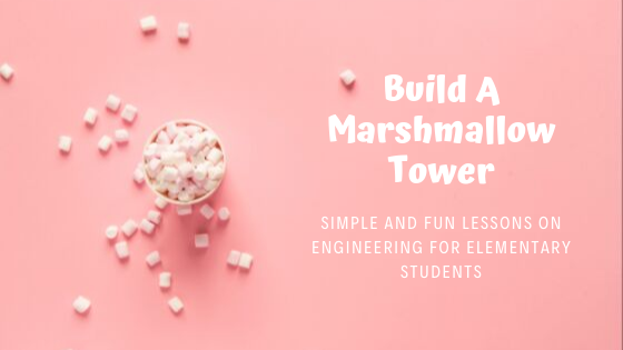 How To Build A Marshmallow Tower
