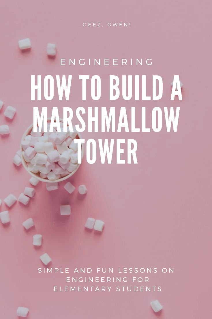 Engineering Project Build Your Own Marshmallow Tower