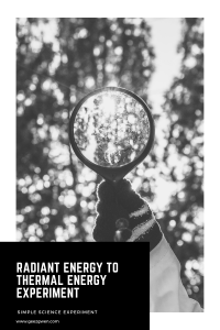 Simple Science Experiment shows how to easily convert radiant energy to thermal energy