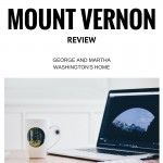 Mount Vernon Virtual Tour Review