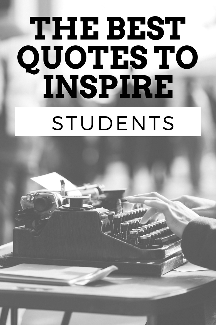 Best Quotes To Inspire Students