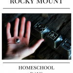 Homeschool Days at Rocky Mount