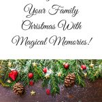 10 Ways To Make Your Family Christmas Magical