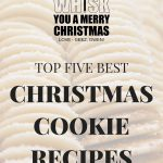 Top Five Best Christmas Cookie Recipes