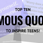 Ten Famous Quotes for Encouraging Teens