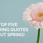 Top Five Inspiring Quotes About Spring