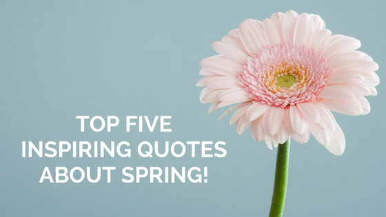 Top Five Quotes About Spring