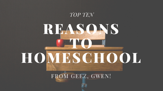 Top Ten Reasons To Homeschool