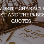 52 List Project Favorite Characters and Quotes