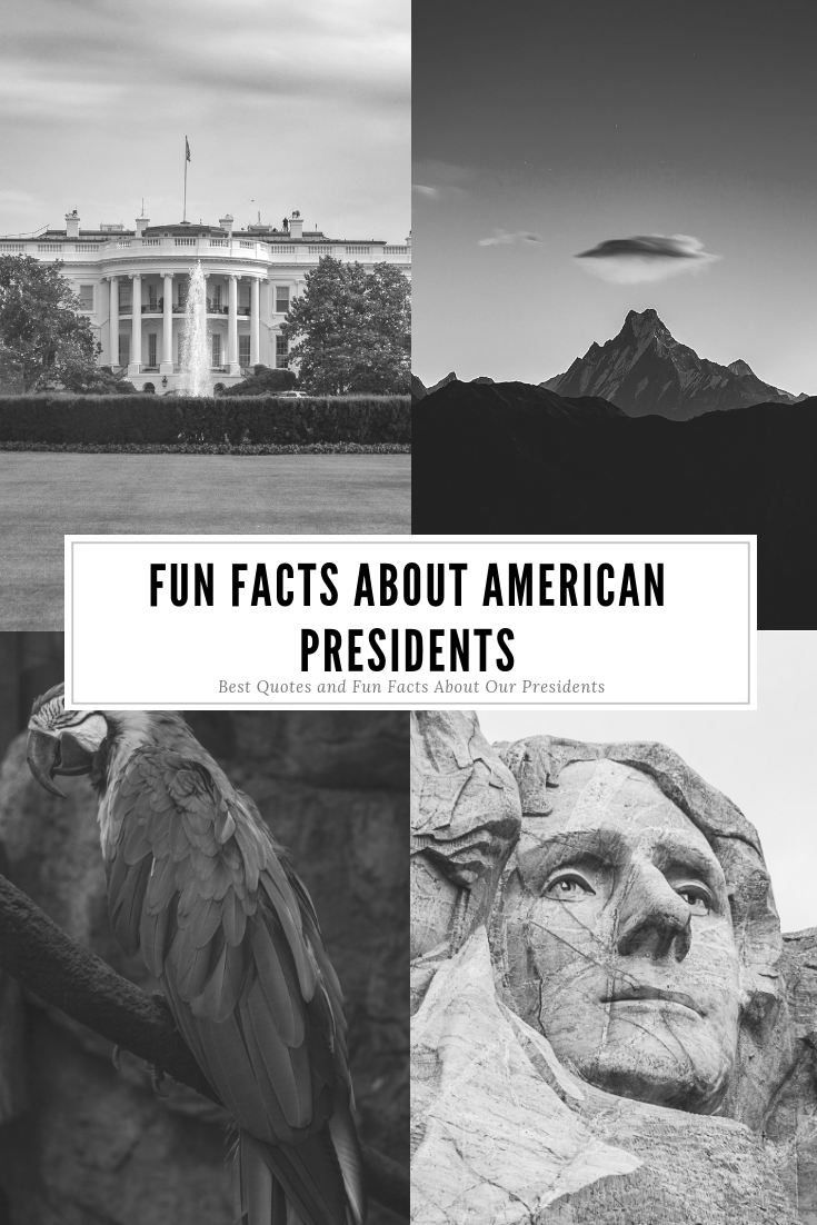 Fun Facts About American Presidents