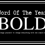 My Word Of The Year Is Bold