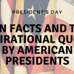 Fun Facts And Top Inspirational Quotes By American Presidents