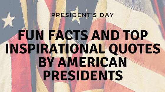 Presidents Day Facts and Quotes