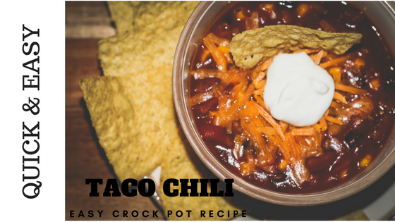 Easy Crock Pot Taco Chili