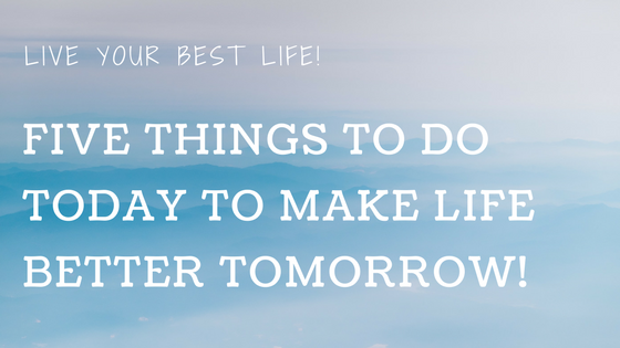 Five Simple Ways To Improve Your Life