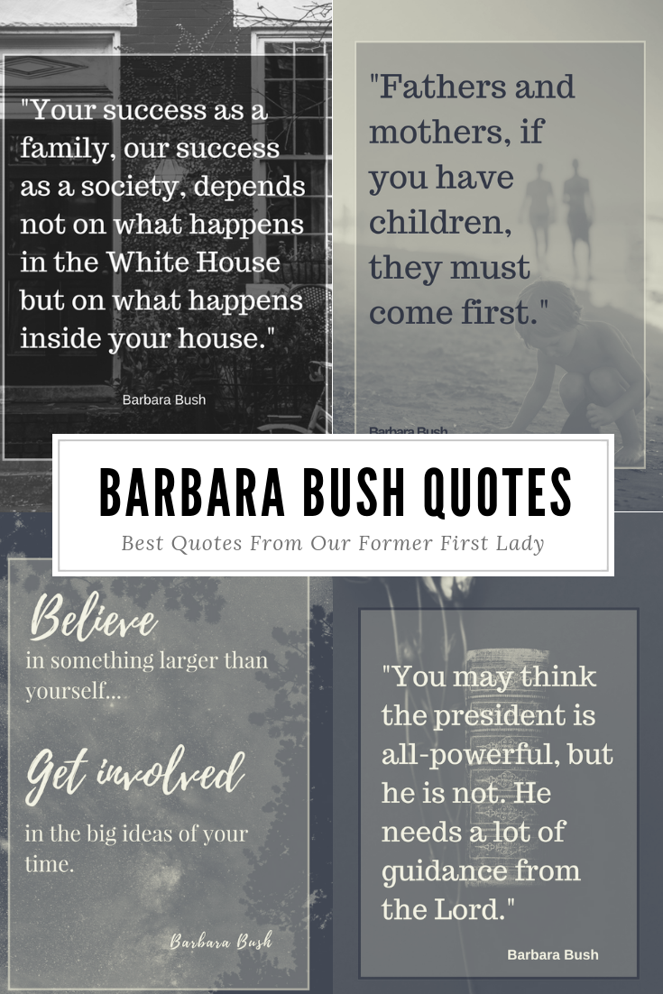 Top Five Barbara Bush Quotes Powerful Words From Our Former First Lady