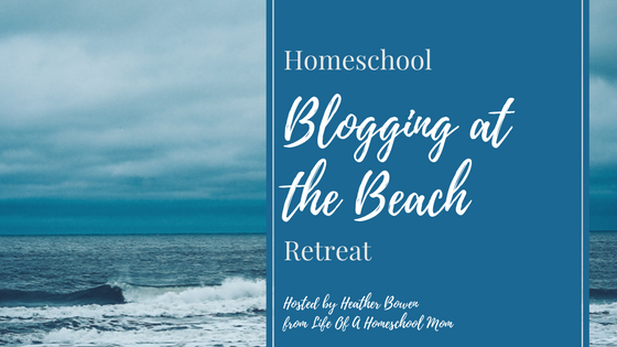 Homeschool Blogging at the Beach Retreat