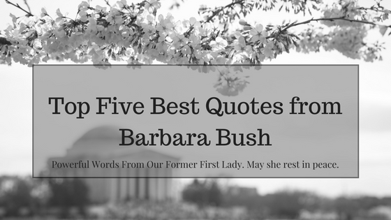 Top Five Barbara Bush Quotes
