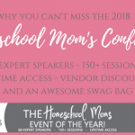 What is the 2018 Homeschool Mom's Conference All About?