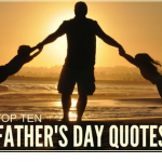 Top Ten Father's Day Quotes Plus Printables