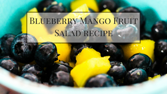 Blueberry Mango Lime Fruit Salad