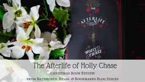 The Afterlife of Holly Chase Book Review