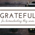 Thankful for Homeschooling – An Online Gathering for Moms