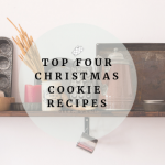 Top Four Christmas Cookie Recipes