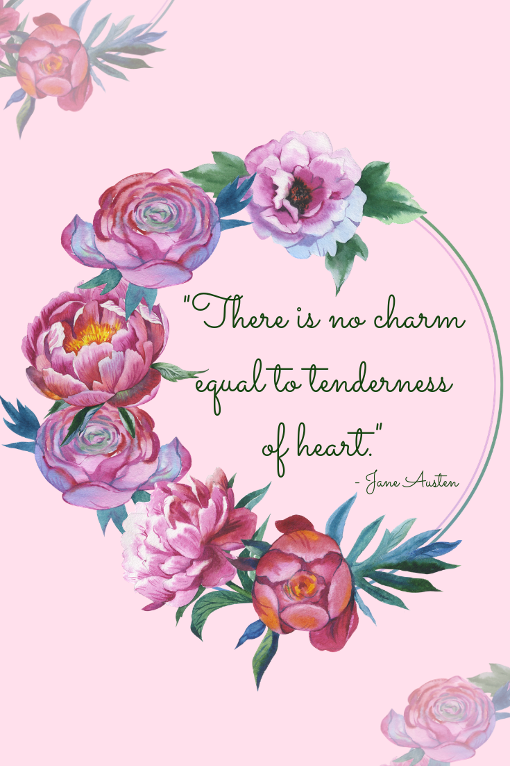 Jane Austen Quote about tenderness of heart