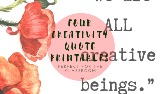 Four Printable Classroom Quotes