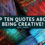 Quotes and Sayings On Being Creative