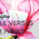 Ten Scriptures Every Homeschool Mom Can Stand On