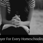 Prayer For Every Homeschool Mom