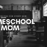 Five Things Every Homeschooling Mom Should Hear