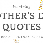 Best Quotes To Inspire Mothers