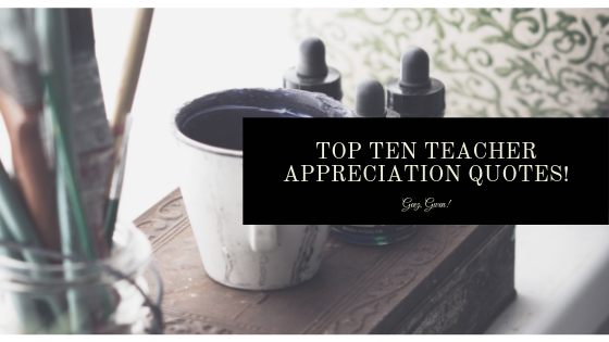 Top Ten Teacher Appreciation Quotes and Sayings