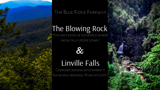 The Blue Ridge Parkway Linville Falls The Blowing Rock