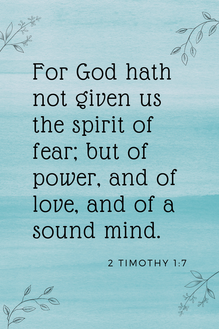 Scripture 2 Timothy 1:7 Bible Verse for when you are scared.