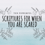 Scripture For When You Are Scared