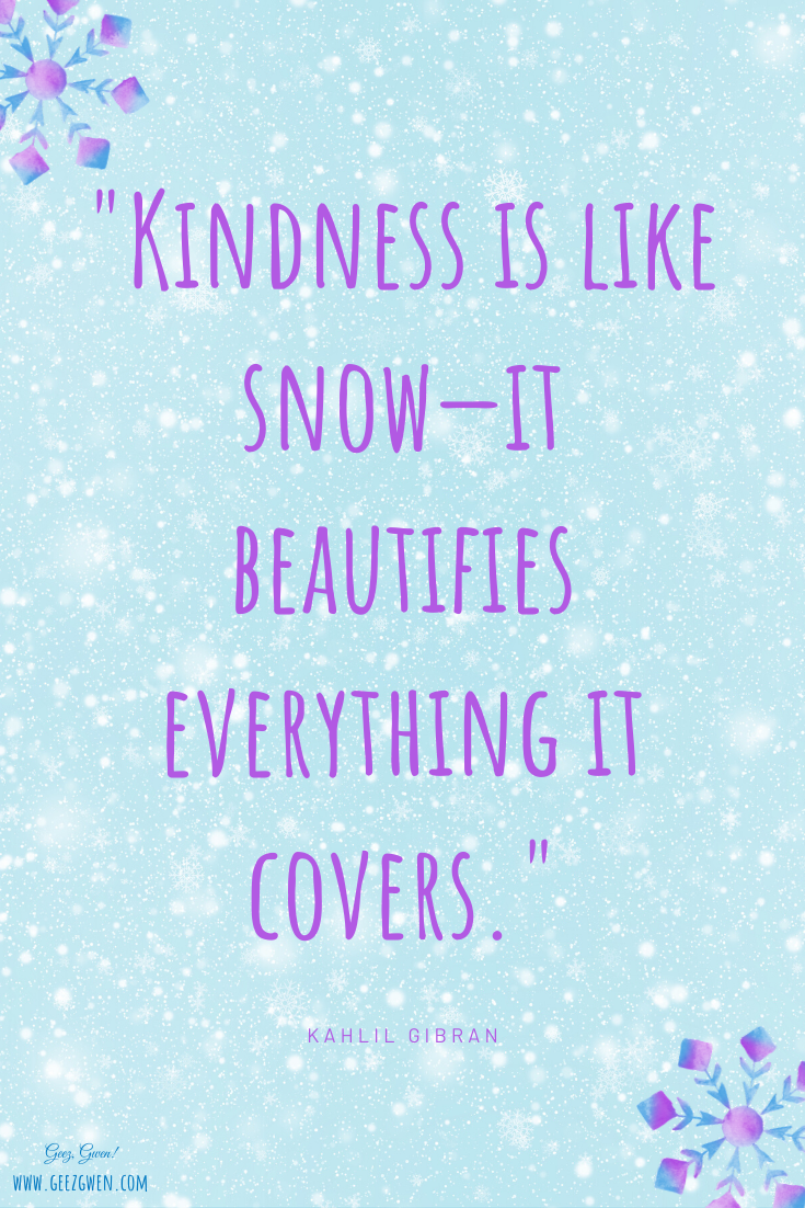 """Kindness is like snow quote"