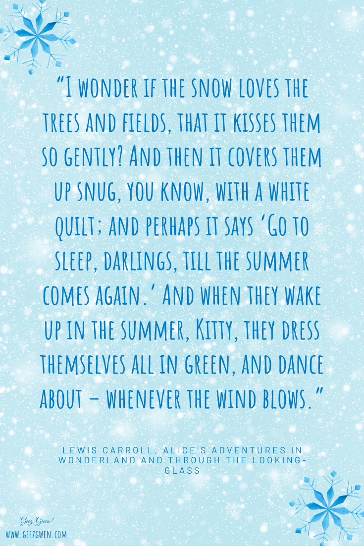 """I wonder if the snow loves the trees and fields, that it kisses them so gently?"