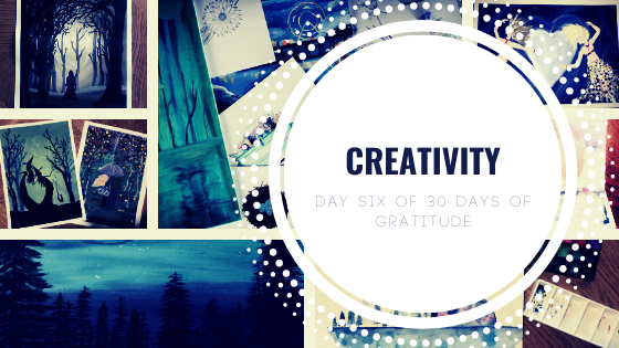 Day Six of Gratitude Challenge Creativity
