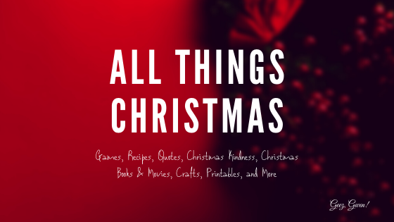 All Things Christmas from Games to Crafts to Recipes and more