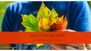 Five Fall Quotes and Sayings