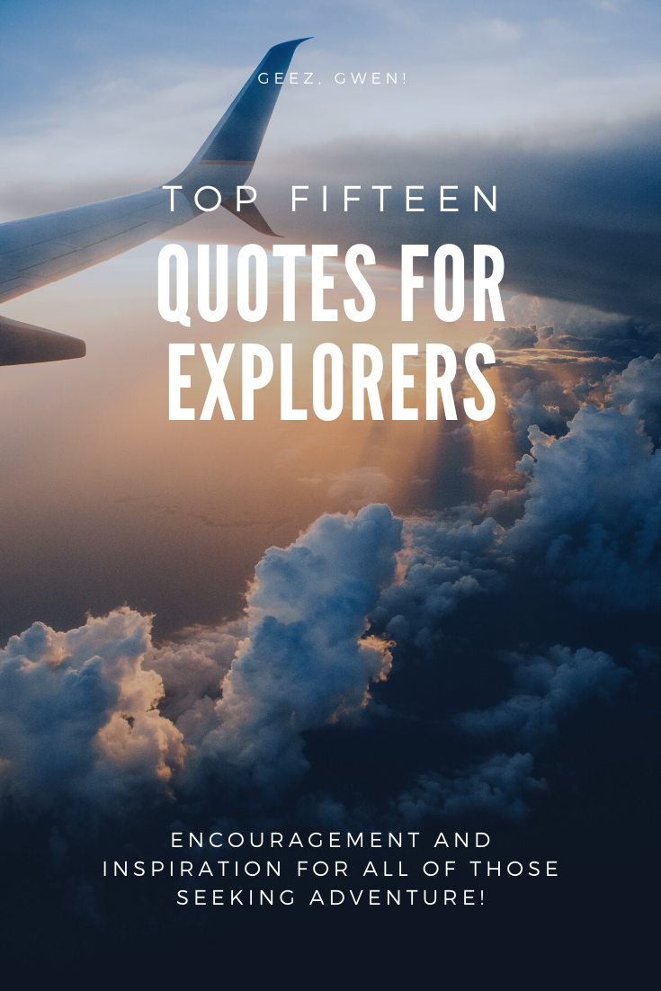 Top Fifteen Quotes for Explorers and Adventurers