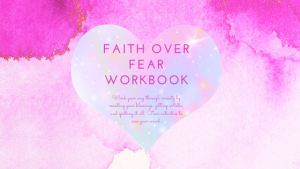 Faith Over Fear Printable Workbook for Teens and Adults