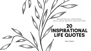 20 Full Page Printable Inspirational Life Quotes to Download and Print Now