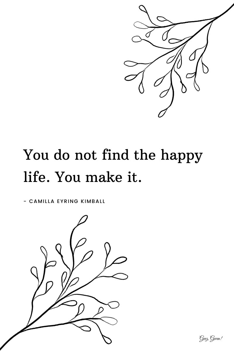 Make the happy life inspirational quote